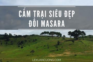 Masara - Địa Điểm Cắm trại siêu đẹp ở Lâm Đồng.