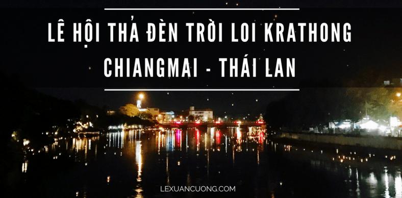 Lung linh lễ hội thả đèn trời Loi Krathong ở ChiangMai - Thái Lan