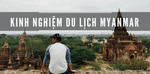 Kinh nghiệm du lịch Myanmar tự túc