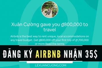Hướng dẫn đăng ký tài khoản Airbnb nhận 800k