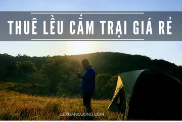 Thuê lều cắm trại giá rẻ , hướng dẫn chọn lều khi leo núi