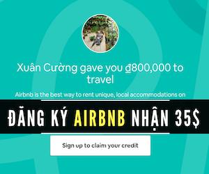 Đăng ký tk Airbnb nhận 35$ miễn phí.